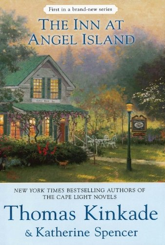 The Inn at Angel Island (An Angel Island Novel) (0425234347) by Thomas Kinkade; Katherine Spencer