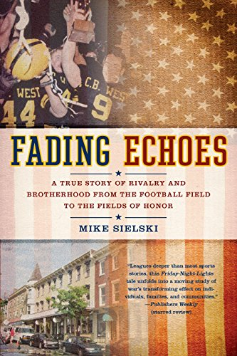 9780425234532: Fading Echoes: A True Story of Rivalry and Brotherhood from the Football Field to the Fields of Honor
