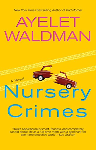 Nursery Crimes (Mommy-Track Mysteries (Paperback)): Ayelet Waldman