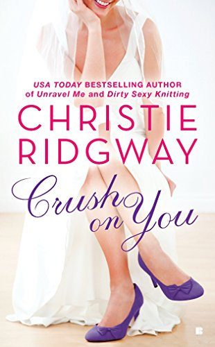 Crush on You (Three Kisses) (0425235130) by Christie Ridgway