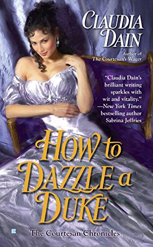 9780425235188: How to Dazzle a Duke (The Courtesan Series)