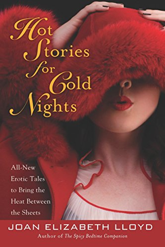 Hot Stories For Cold Nights: All-New Erotic: Joan Elizabeth Lloyd
