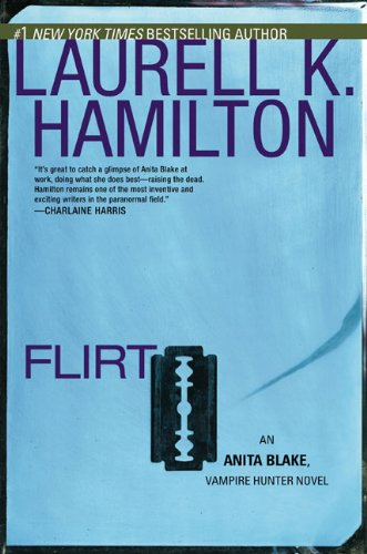 9780425235676: Flirt (Anita Blake, Vampire Hunter, Book 18)