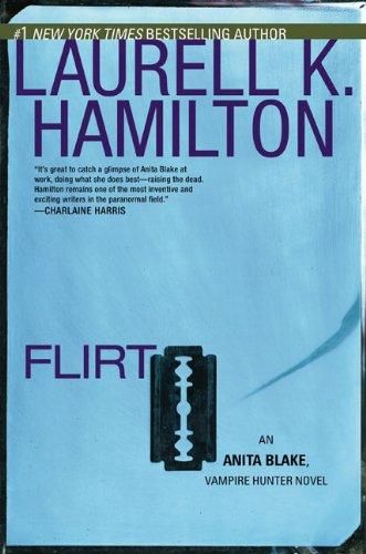 9780425235676: Flirt (Anita Blake, Vampire Hunter, Book 18)