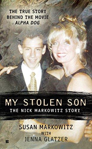 9780425236345: My Stolen Son: The Nick Markowitz Story (Berkley True Crime)