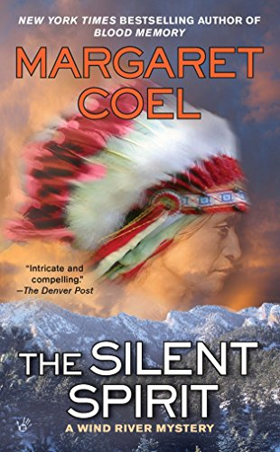 The Silent Spirit (A Wind River Reservation Mystery) (9780425236406) by Coel, Margaret