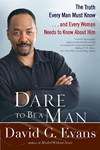9780425236451: Dare to Be a Man: The Truth Every Man Must Know...and Every Woman Needs to Know About Him