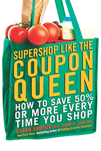 Supershop like the Coupon Queen: How to: Samtur, Susan; Samtur,