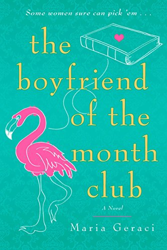 The Boyfriend of the Month Club: Geraci, Maria