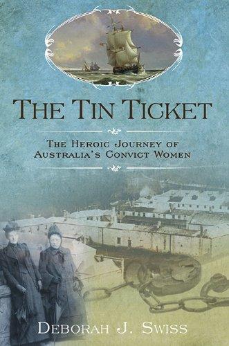 9780425236727: The Tin Ticket: The Heroic Journey of Australia's Convict Women