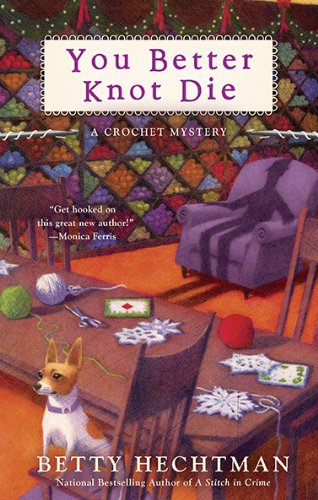 9780425236932: You Better Knot Die (A Crochet Mystery)