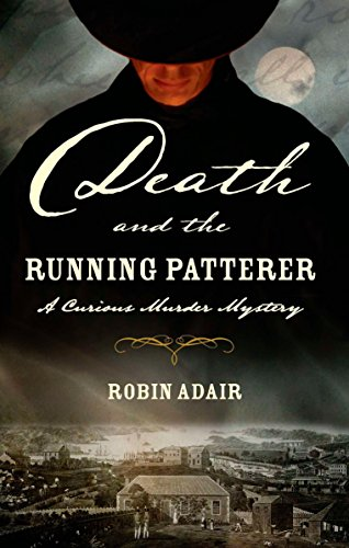 Death and the Running Patterer (Curious Murder Mystery, Book 1): Adair, Robin