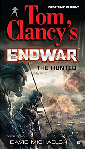 The Hunted (Tom Clancy's Endwar #2) (0425237710) by David Michaels