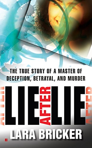 9780425237786: Lie After Lie: The True Story of A Master of Deception, Betrayal, and Murder
