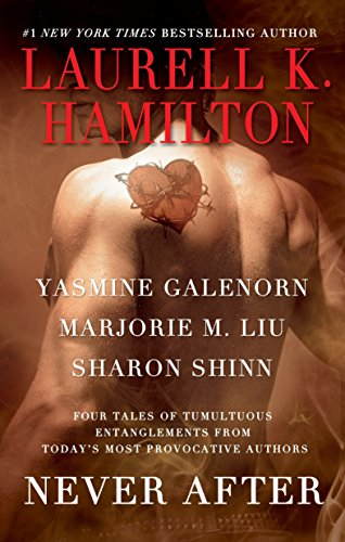 Never After (0425238326) by Laurell K. Hamilton; Yasmine Galenorn; Marjorie M. Liu; Sharon Shinn