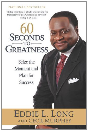 UC 60 Seconds to Greatness: Seize the Moment and Plan for Success (0425238547) by Eddie L. Long; Cecil Murphey