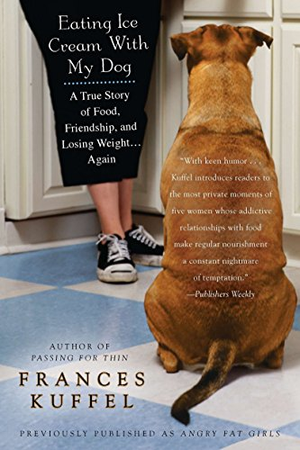 9780425238578: Eating Ice Cream with My Dog: A True Story of Food, Friendship, and Losing Weight...Again