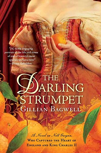 The Darling Strumpet: A Novel of Nell Gwynn, Who Captured the Heart of England and King Charles II:...
