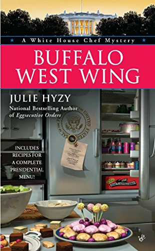 Buffalo West Wing (A White House Chef Mystery): Hyzy, Julie