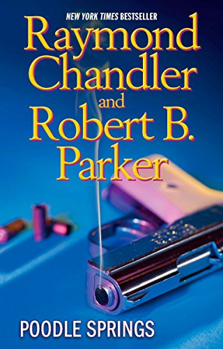 Poodle Springs: Chandler, Raymond, Parker,