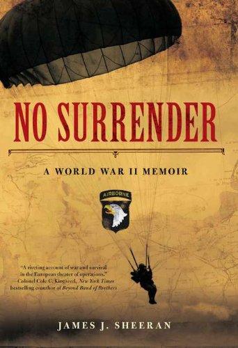 No Surrender: A World War II Memoir: Sheeran, James