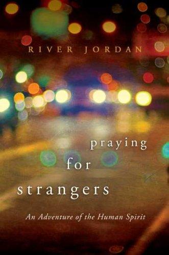 9780425239643: Praying for Strangers: An Adventure of the Human Spirit