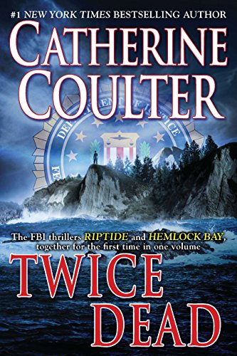 Twice Dead (Fbi Thriller): Catherine Coulter