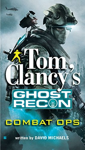 9780425240069: Combat Ops (Tom Clancy's Ghost Recon, Book 2)