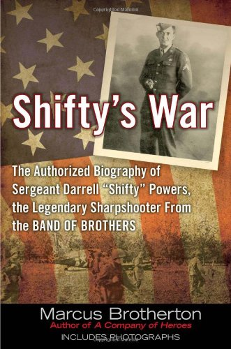 "9780425240977: Shifty's War: The Authorized Biography of Sergeant Darrell ""Shifty"" Powers, the Legendary Sharpshooter from the Band of Brothers"