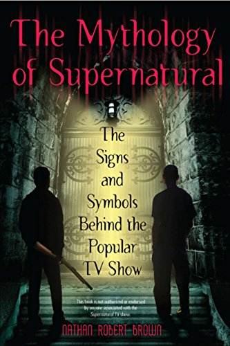 9780425241370: The Mythology of Supernatural: The Signs and Symbols Behind the Popular TV Show