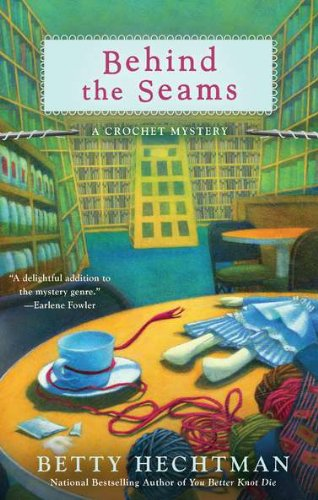 9780425241424: Behind the Seams (A Crochet Mystery)