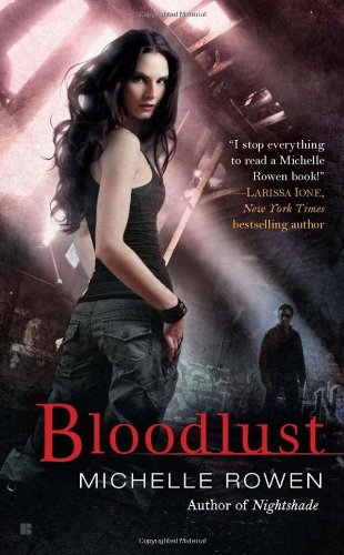 Bloodlust (Nightshade 2): Rowen, Michelle