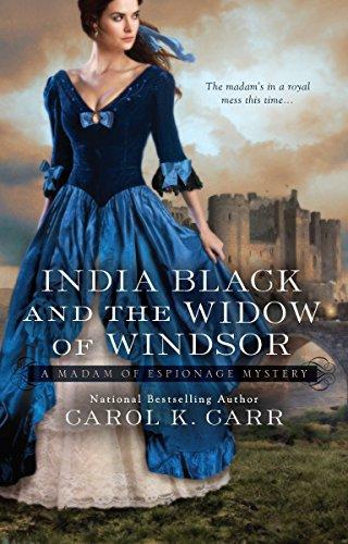 India Black and the Widow of Windsor (Madam of Espionage): Carr, Carol K.