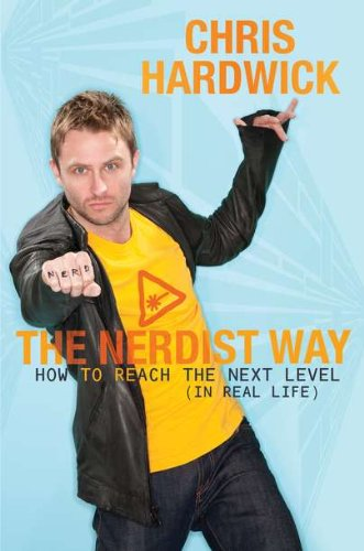 9780425243541: The Nerdist Way: How to Reach the Next Level (In Real Life)