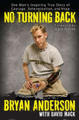 No Turning Back: One Man's Inspiring True Story of Courage, Determination, and Hope (0425243559) by Bryan Anderson; DAVID MACK