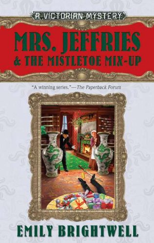 Mrs. Jeffries & the Mistletoe Mix-Up: Brightwell, Emily