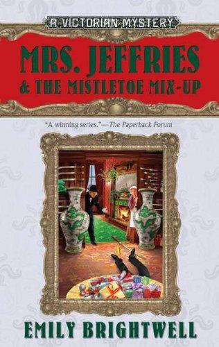 Mrs. Jeffries & the Mistletoe Mix-Up: Brightwell, Emily