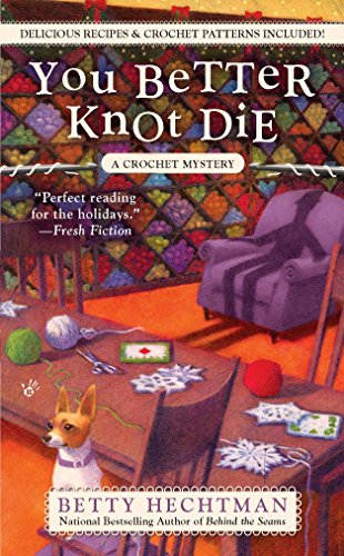 9780425244586: You Better Knot Die (A Crochet Mystery)