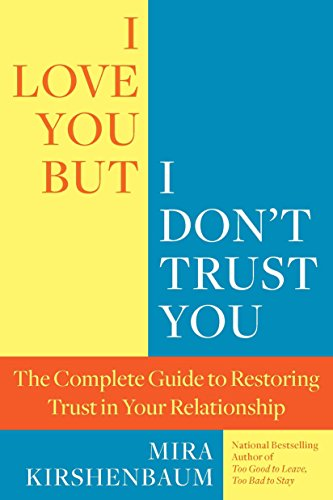 9780425245316: I Love You But I Don't Trust You: The Complete Guide to Restoring Trust in Your Relationship