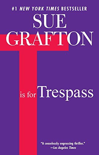 T is for Trespass (Kinsey Millhone Mystery): Grafton, Sue