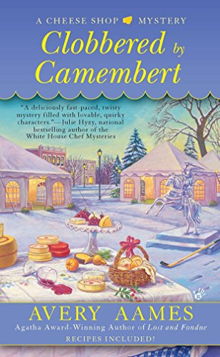 Clobbered by Camembert (Cheese Shop Mystery): Avery Aames