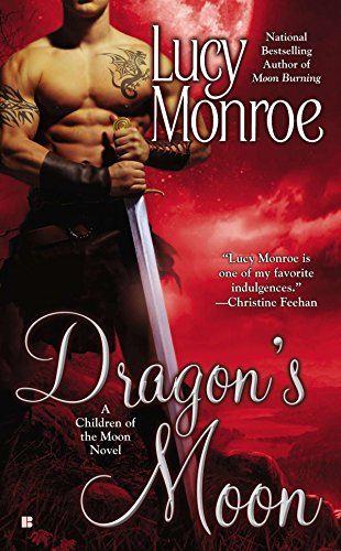 Dragon's Moon (A Children of the Moon Novel): Monroe, Lucy