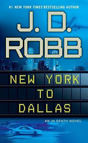 9780425246894: New York to Dallas (In Death)