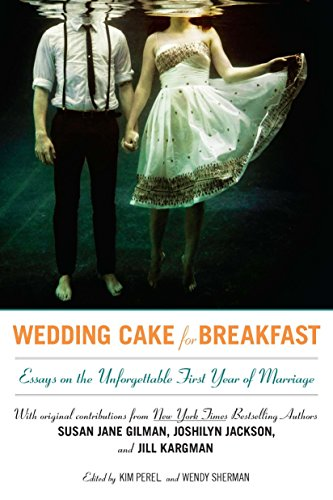 9780425247303: Wedding Cake for Breakfast: Essays on the Unforgettable First Year of Marriage