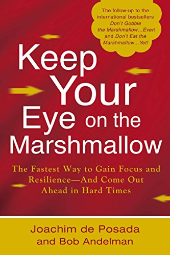 9780425247396: Keep Your Eye on the Marshmallow: Gain Focus and Resilience-And Come Out Ahead