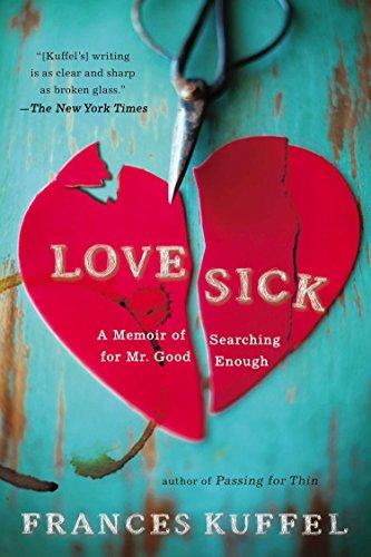 9780425247471: Love Sick: A Memoir of Searching for Mr. Good Enough
