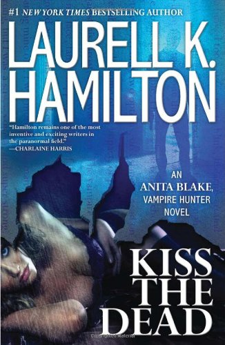 9780425247549: Kiss the Dead (Anita Blake, Vampire Hunter)