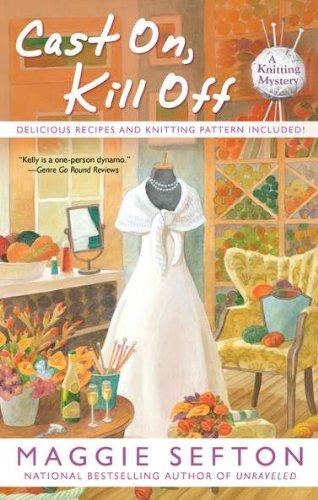 9780425247594: Cast On, Kill Off (A Knitting Mystery)