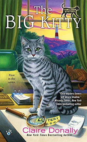 The Big Kitty (A Sunny & Shadow Mystery): Donally, Claire