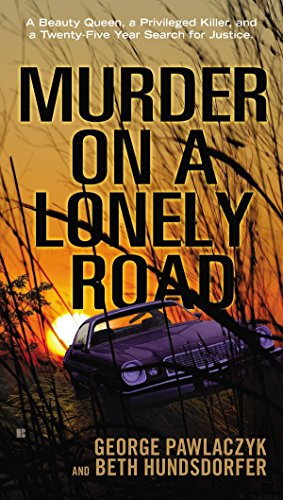 Murder on a Lonely Road: A Beauty: George Pawlaczyk, Beth